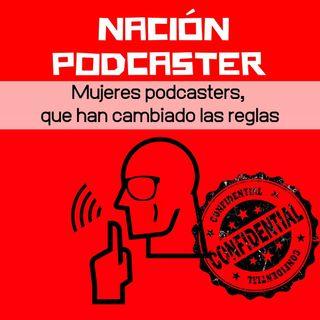 162 Mujeres podcasters, que han cambiado las reglas Nación Podcaster confidencial #podwoman #sebuscapodcaster