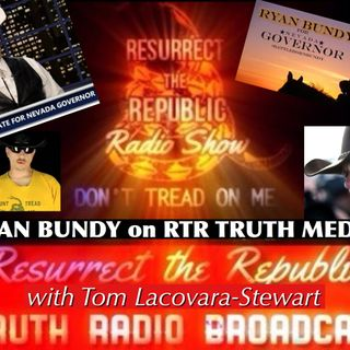 RYAN BUNDY on Resurrect the Republic with Tom Lacovara-Stewart
