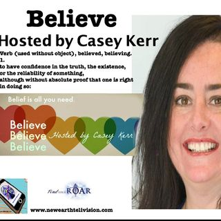 Believe with Casey Kerr: Setting Reasonable Goals