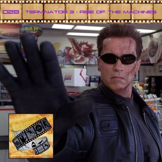 FF: 028: Terminator 3: Rise of the Machines