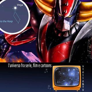 #34 Stelle&TV: osservando la stella Vega & Goldrake
