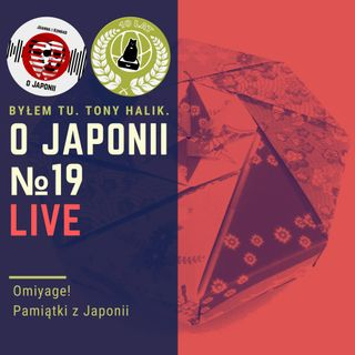 LIVE: Omiyage! Pamiątki z Japonii