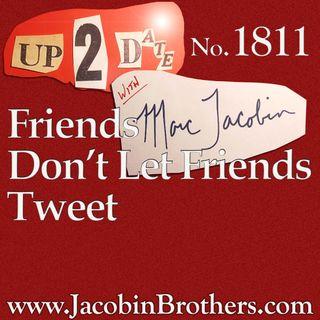 U2D1811 Friends Don't Let Friends Tweet