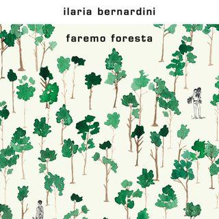 """Ilaria Bernardini """"Faremo foresta"""""""