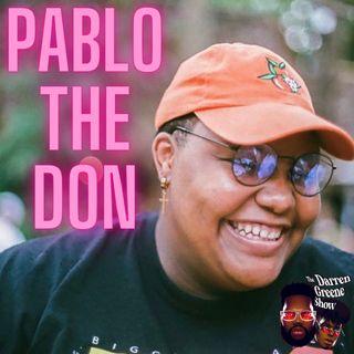 130. Pablo, The Don | Popular Tik Toker, Music & Culture Critic