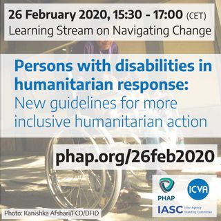 Persons with disabilities in humanitarian response: New guidelines for more inclusive humanitarian action