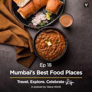 EP 18: Mumbai's Best Food Places