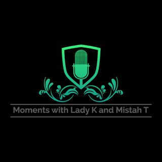 Moments With Lady K & Mistah T