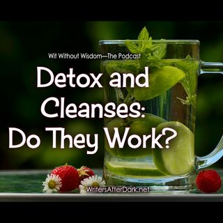 Detox and Cleanses: Do They Work?