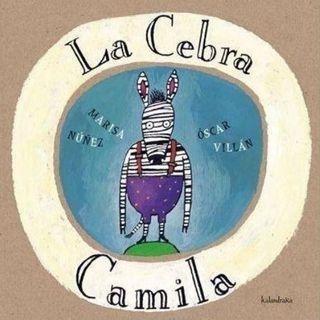 La cebra Camila, cuento infantil de Marisa Núñez y Óscar Villán