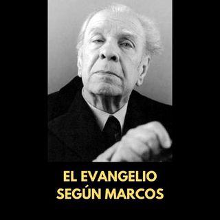 """En poco más de cinco minutos: """"El evangelio según Marcos"""" de Jorge Luis Borges"""