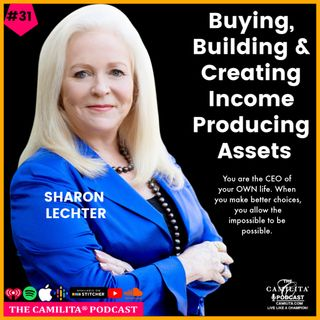 31: Sharon Lechter | Buying, Building and Creating Income Producing Assets