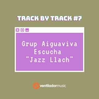 Track By Track: Araceli Aiguaviva #7