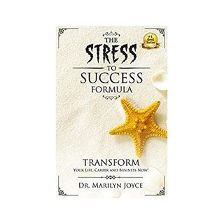 Relieve Stress Attain Success with Dr. Marilyn Joyce