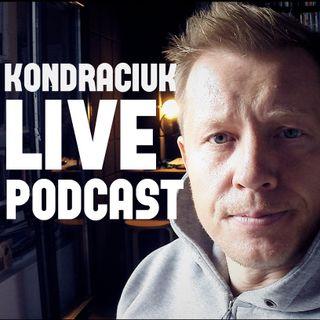 Kondraciuk Live Podcast