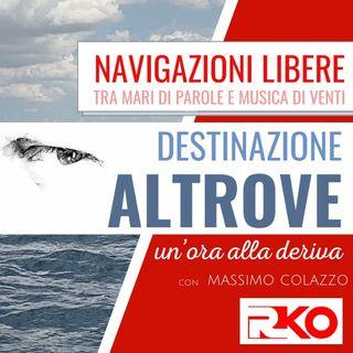 DESTINAZIONE ALTROVE #08 - un'ora alla deriva con Massimo Colazzo - 05/05/21