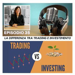 La Differenza tra Trading e Investimento