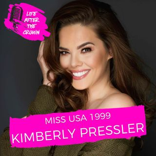 Miss USA 1999 Kimberly Pressler - Winning Miss USA and How It Helped Launch Me Into a 20-Year Broadcasting Career