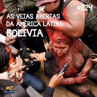 HQ da vida #124 – As veias abertas da América Latina: Bolívia