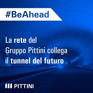 Ep. 5 - La rete del Gruppo Pittini collega il tunnel del futuro