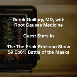 Derek Guillory, MD, On The The Erick Erickson Show - S9 Ep61: Battle of the Masks