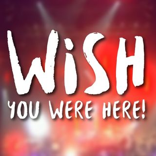 Wish You Were Here - Wishing to Waiting (5)