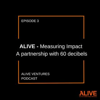 Measuring Impact at ALIVE: A partnership with 60_decibels