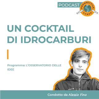 Un cocktail di idrocarburi