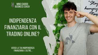 Indipendenza Finanziaria con il Trading Online - Si può
