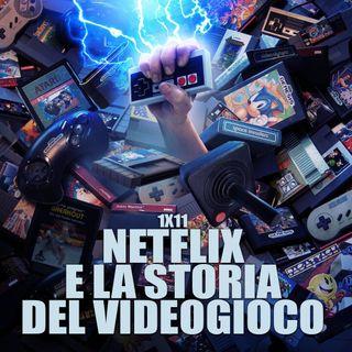 LF 1x11: Netflix e la Storia del Videogioco