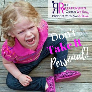 Rich Relationships Episode7 - Dont Take it Personal