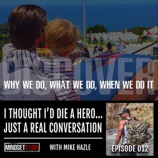 I thought I'd die a hero... Just a real conversation with Mike Hazle