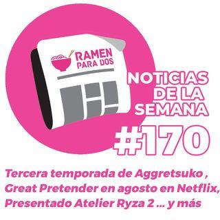 170. Aggretsuko 3, Great Pretender, Atelier Ryza 2 y más