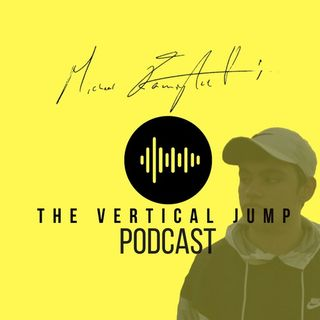 THE VERTICAL JUMP PODCAST EP. 001 l THE INTRODUCTION