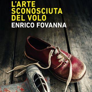 """Enrico Fovanna """"L'arte sconosciuta del volo"""""""