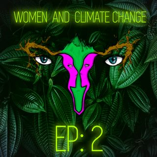 """Women and Climate Change"" Episode 2: Population Growth and Family Planning"