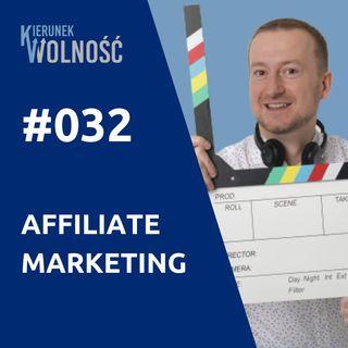 KW032: AFFILIATE MARKETING - TOP 10 sposobów jak zarabiać na afiliacji - Mariusz Kobak