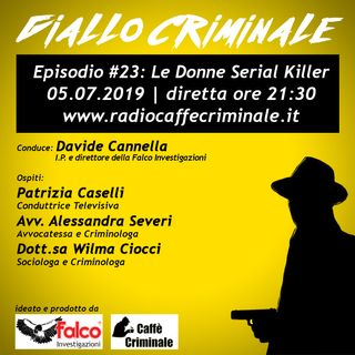 #23 Episodio | Le Donne Serial Killer_05.07.2019