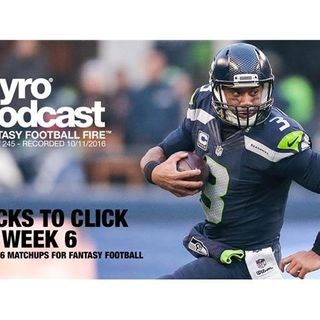 Week 6 Fantasy Football Matchups - Pyro Podcast - Show 245