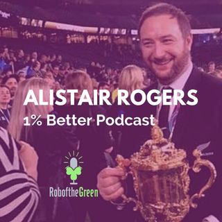 Alistair Rogers - Finding the Lead Domino, Making the Best Better & Getting to Know Thyself - EP087