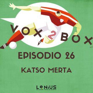 Episodio 26 - Katso Merta