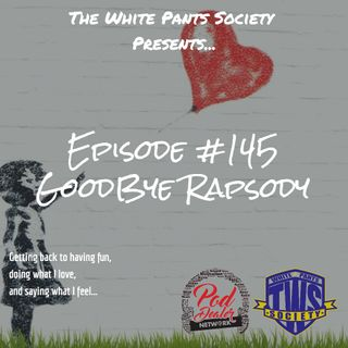 Episode 145 - Goodbye Rapsody