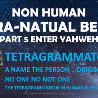 SUPRA NON HUMAN PART 5 TETRAGRAMMATON