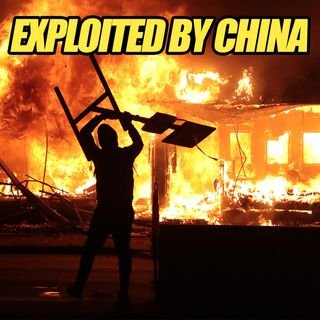 #74 China Exploits George Floyd Protest for Propaganda