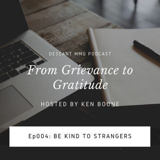 Ep004: Be Kind to Strangers