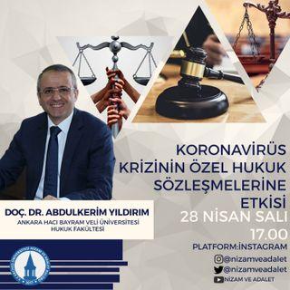 Koronavirüs Krizinin Özel Hukuk Sözleşmelerine Etkisi - Doç. Dr. Abdulkerim Yıldırım