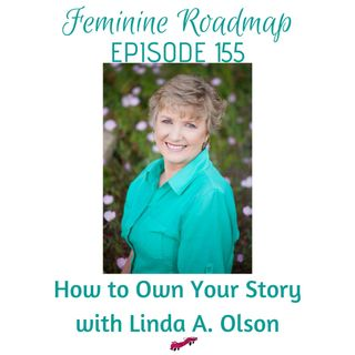 FR Ep #155 How To Own Your Story with Linda A. Olson