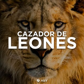 Cazador de leones: Arriesgate | Ps. Jorge Mendoza