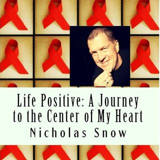 Life Positive by Nicholas Snow
