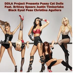 DDLA Project Presents Pussy Cat Dolls Feat. Britney Spears Justin Timberlake Black Eyed Peas Christina Aguilera